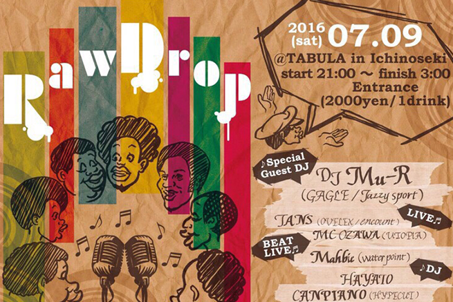 2016. 7 . 9 (sat) Raw Drop TABULA in Ichinoseki